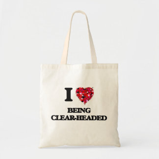 I love Being Clear-Headed Budget Tote Bag
