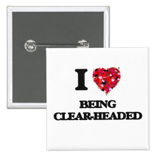 I love Being Clear-Headed 2 Inch Square Button