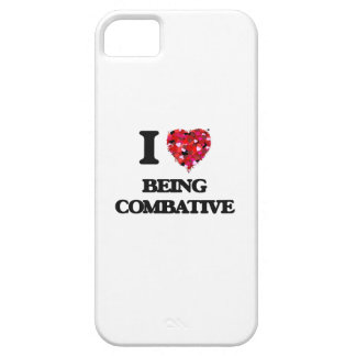 I love Being Combative iPhone 5 Cases