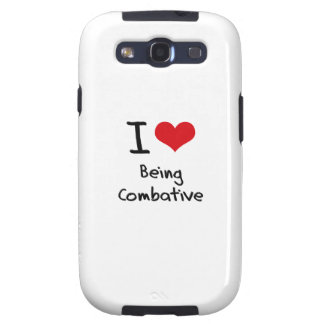 I love Being Combative Samsung Galaxy S3 Cases
