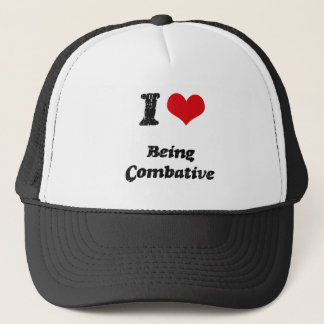 I love Being Combative Trucker Hat