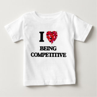 I love Being Competitive Shirt