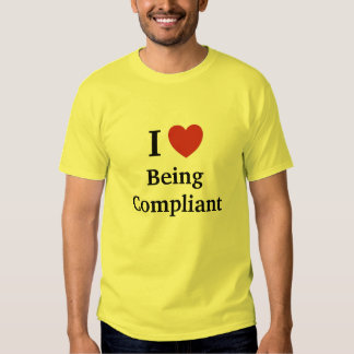 I Love Being Compliant - Cheeky Compliance Slogan Tee Shirt