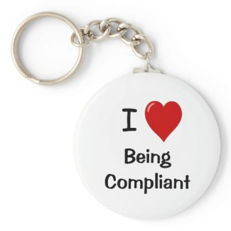 I Love Being Compliant - Cheeky Keychain keychain