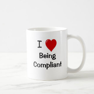 I Love Being Compliant - Double Sided Classic White Coffee Mug