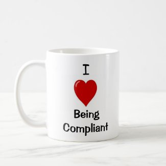 I Love Being Compliant - Double-sided mug