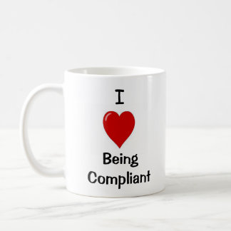 I Love Being Compliant - Double-sided Classic White Coffee Mug