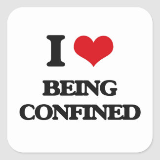 I love Being Confined Square Stickers