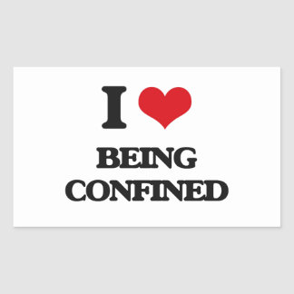 I love Being Confined Rectangle Sticker