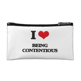 I love Being Contentious Cosmetic Bag