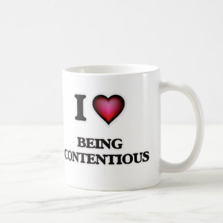 I love Being Contentious Coffee Mug