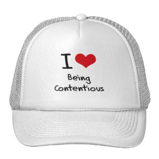I love Being Contentious Hats