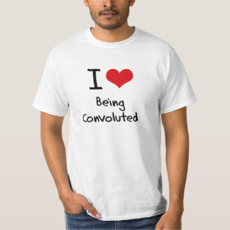 I love Being Convoluted Tee Shirt