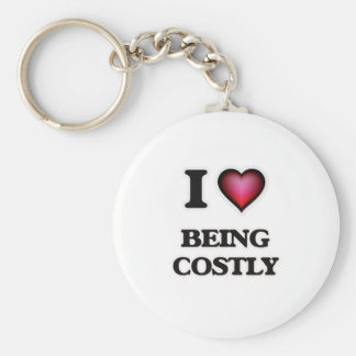I love Being Costly Keychain