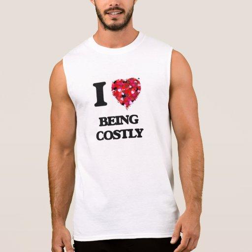 I love Being Costly Sleeveless Tees Tank Tops, Tanktops Shirts