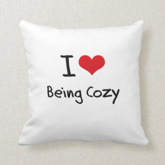 I love Being Cozy Throw Pillow
