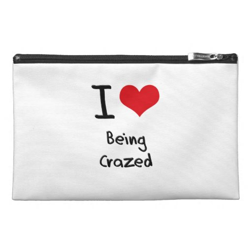 I love Being Crazed Travel Accessory Bag
