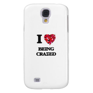 I love Being Crazed Galaxy S4 Cases