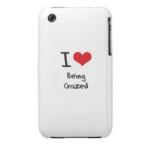 I love Being Crazed iPhone 3 Case-Mate Case