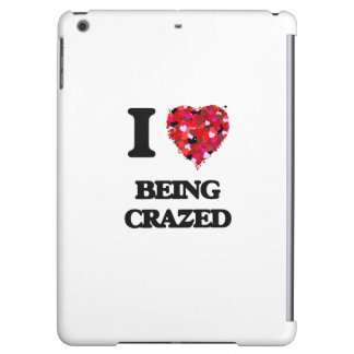 I love Being Crazed iPad Air Case