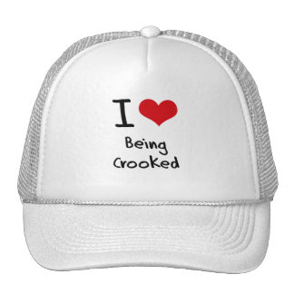 I love Being Crooked Trucker Hats