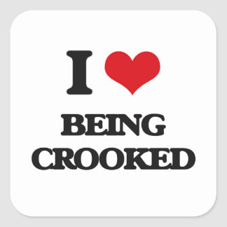 I love Being Crooked Square Sticker