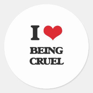 I love Being Cruel Round Sticker