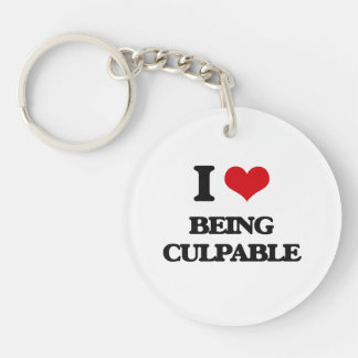 I love Being Culpable Single-Sided Round Acrylic Keychain
