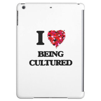 I love Being Cultured iPad Air Cases