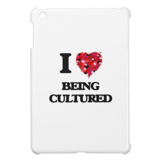I love Being Cultured iPad Mini Cases