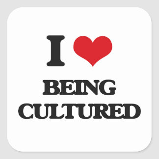 I love Being Cultured Square Sticker