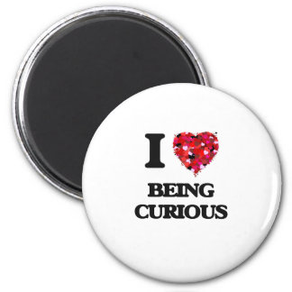 I love Being Curious 2 Inch Round Magnet