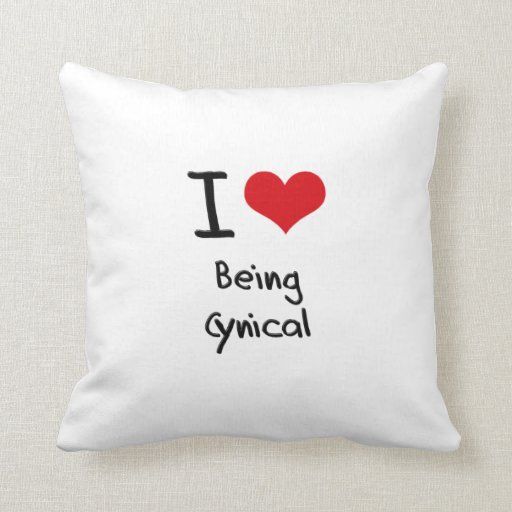 I love Being Cynical Pillows