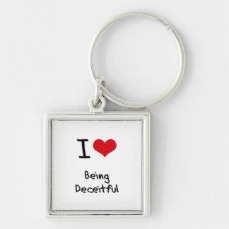 I Love Being Deceitful Keychains