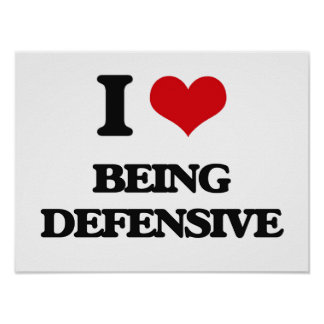 I Love Being Defensive Print