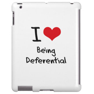 I Love Being Deferential