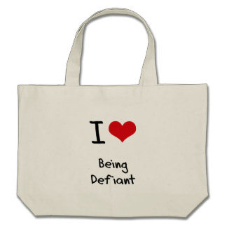 I Love Being Defiant Bags