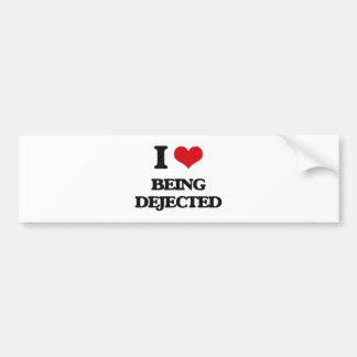I Love Being Dejected Bumper Sticker
