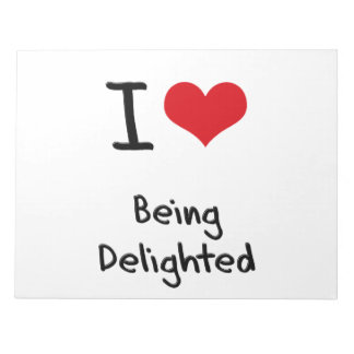 I Love Being Delighted Memo Notepad