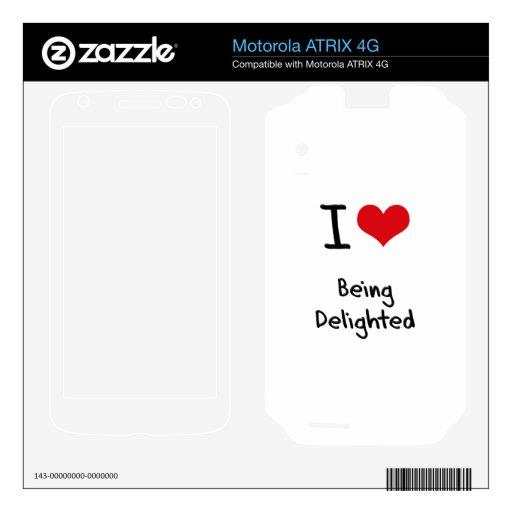 I Love Being Delighted Motorola ATRIX 4G Skin