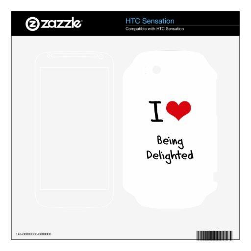 I Love Being Delighted HTC Sensation Skins
