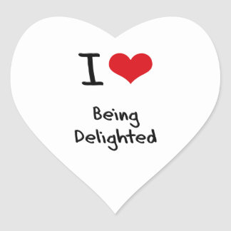 I Love Being Delighted Heart Sticker