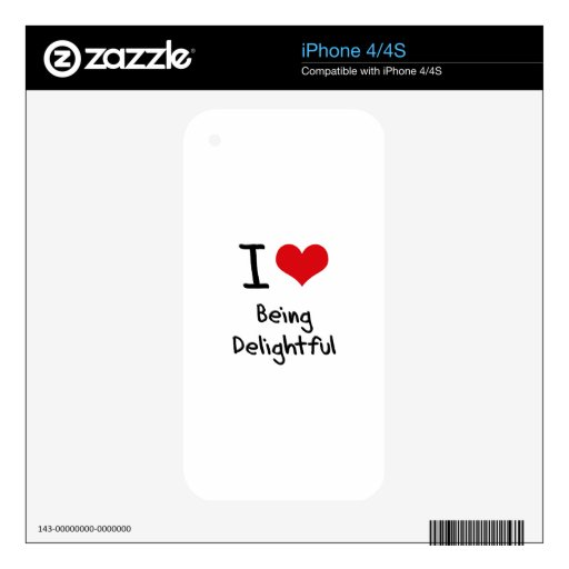 I Love Being Delightful Skin For iPhone 4S