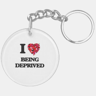 I Love Being Deprived Double-Sided Round Acrylic Keychain