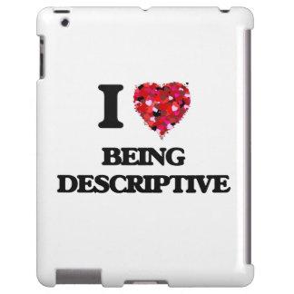I Love Being Descriptive