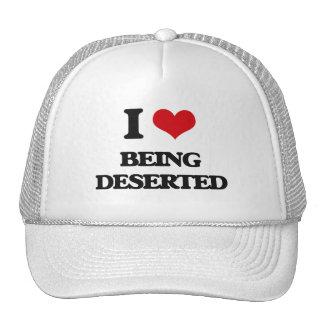 I Love Being Deserted Trucker Hats