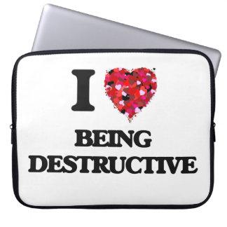 I Love Being Destructive Laptop Sleeve