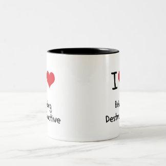 I Love Being Destructive Two-Tone Coffee Mug