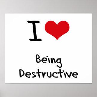 I Love Being Destructive Poster