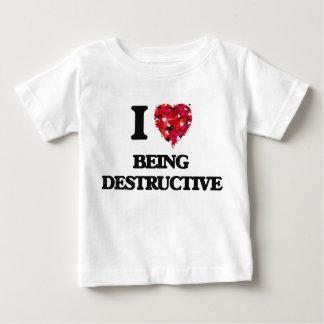 I Love Being Destructive Tee Shirts